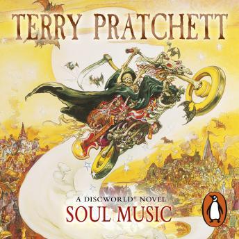 Soul Music: (Discworld Novel 16)