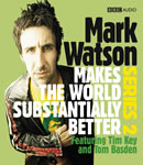 Mark Watson Makes the World Substantially Better Series 2