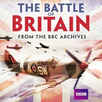 Battle Of Britain: From The BBC Archives