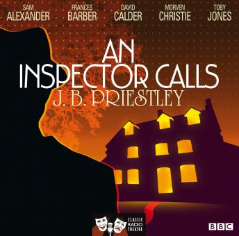 Download Inspector Calls (Classic Radio Theatre) by J.B. Priestley