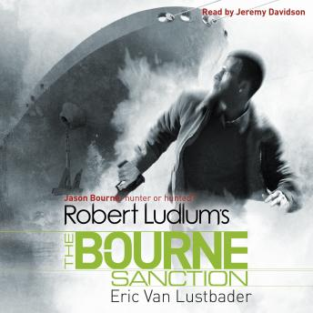 Robert Ludlum's The Bourne Sanction by  Eric Van Lustbader