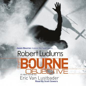 Robert Ludlum's The Bourne Objective by  Robert Ludlum, Scott Sowers, Eric Van Lustbader