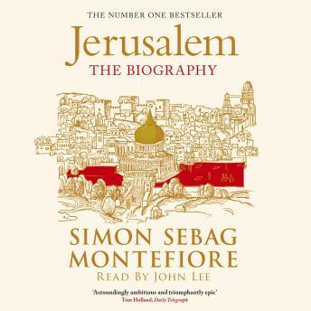Jerusalem: The Biography