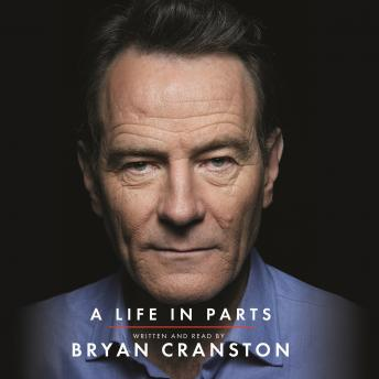 Download Life in Parts by Bryan Cranston