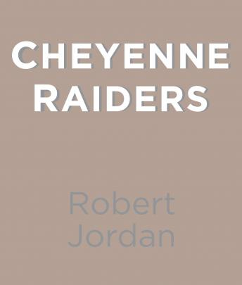 Cheyenne Raiders by  Robert Jordan