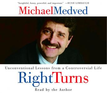 Free Right Turns: From Liberal Activist to Conservative Champion in 35 Unconventional Lessons Audiobook by Michael Medved