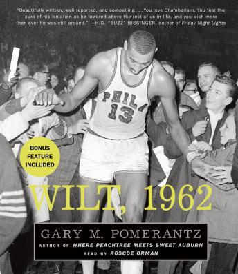 Wilt, 1962: The Night of 100 Points and the Dawn of a New Era, Gary M. Pomerantz