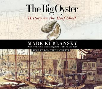 Download Big Oyster: History on the Half Shell by Mark Kurlansky