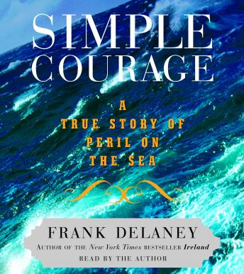 Download Simple Courage:The True Story of Peril on the Sea by Frank Delaney