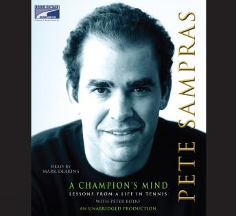 Download Champion's Mind: Lessons from a Life in Tennis by Pete Sampras, Peter Bodo