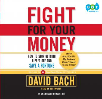 Download Fight For Your Money: How to Stop Getting Ripped Off and Save a Fortune by David Bach