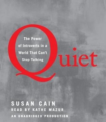 Download Quiet: The Power of Introverts in a World That Can't Stop Talking by Susan Cain