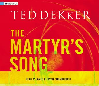 Martyr's Song by  Ted Dekker