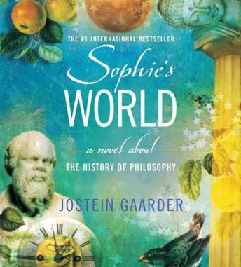 "a view on the history of philosophy in sophies world by jostein gaarder Sophie's world a novel about the history of philosophy jostien gaarder ""an extraordinary writer"" —madeleine l'engle translated by paulette møller."