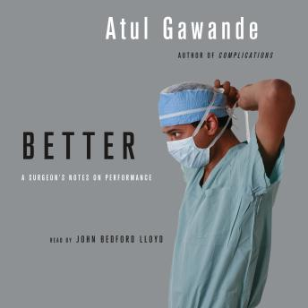 Download Better: A Surgeon's Notes on Performance by Atul Gawande