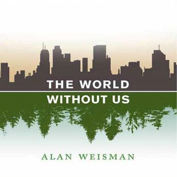 Download World Without Us by Alan Weisman