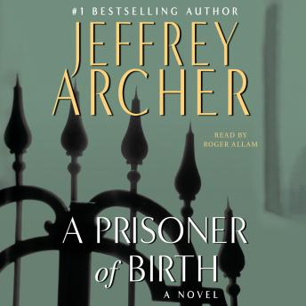 Download Prisoner of Birth: A Novel by Jeffrey Archer