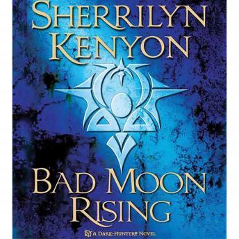Bad Moon Rising: A Dark-Hunter Novel by  Sherrilyn Kenyon