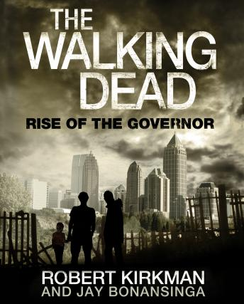 Download Walking Dead: Rise of the Governor by Robert Kirkman, Jay Bonansinga