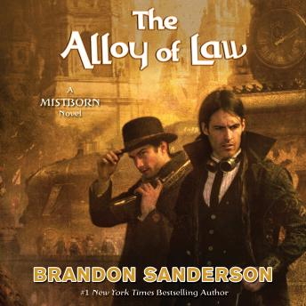Download Alloy of Law: A Mistborn Novel by Brandon Sanderson
