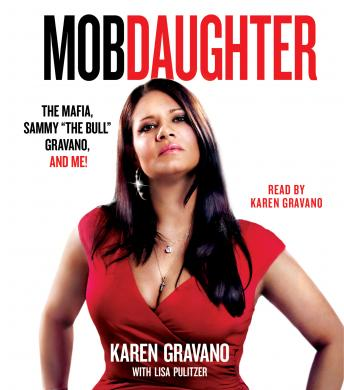 Mob Daughter: The Mafia, Sammy, Karen Gravano