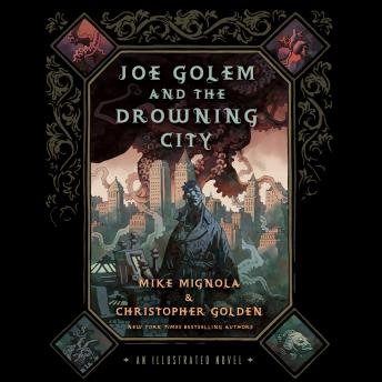 Joe Golem and the Drowning City by  Christopher Golden, Mike Mignola