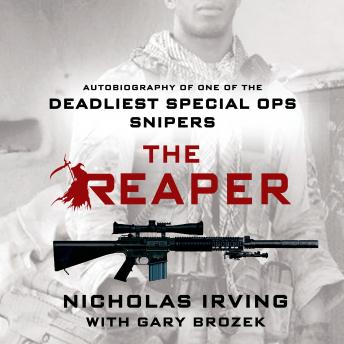 Download Reaper: Autobiography of One of the Deadliest Special Ops Snipers by Gary Brozek, Nicholas Irving