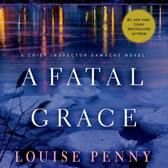 Download Fatal Grace: A Chief Inspector Gamache Novel by Louise Penny