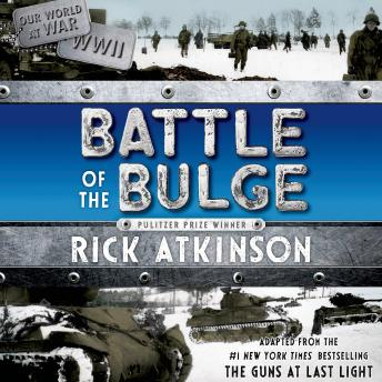 Battle of the Bulge: The Young Readers Adaptation by  Rick Atkinson