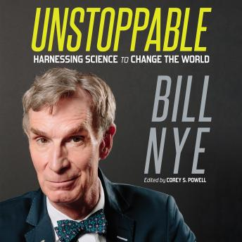 Download Unstoppable: Harnessing Science to Change the World by Bill Nye