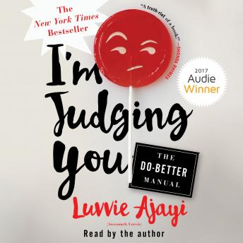 Download I'm Judging You: The Do-Better Manual by Luvvie Ajayi