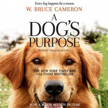 Download Dog's Purpose: A Novel for Humans by Bruce W. Cameron