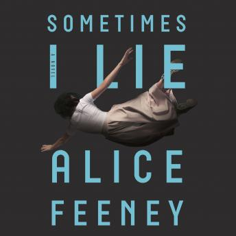 Download Sometimes I Lie by Alice Feeney