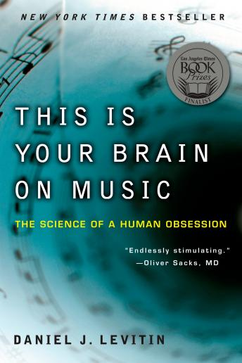 Download This Is Your Brain on Music: The Science of a Human Obsession by Daniel J. Levitin