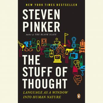 Stuff of Thought: Language as a Window into Human Nature by  Steven Pinker