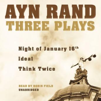 Three Plays: Night of January 16, Ideal, and Think Twice