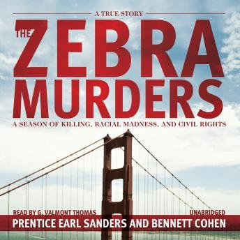 Zebra Murders: A Season of Killing, Racial Madness, and Civil Rights