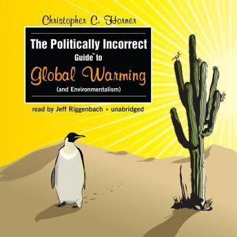 Politically Incorrect Guide to Global Warming (and Environmentalism)