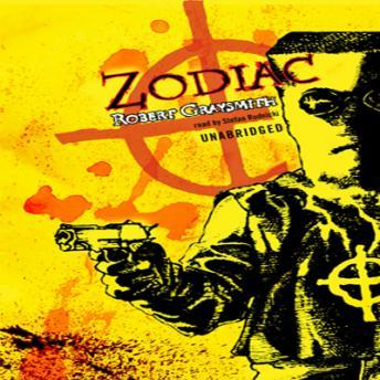 Download Zodiac: The Shocking True Story of the Nation's Most Bizarre Mass Murderer by Robert Graysmith