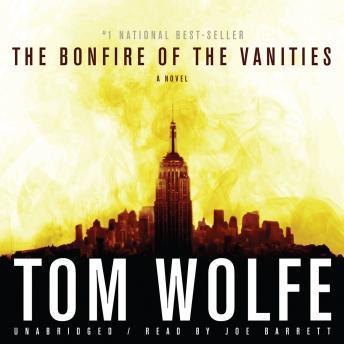 Free Bonfire of the Vanities Audiobook read by Joe Barrett