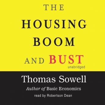 Housing Boom and Bust by  Thomas Sowell