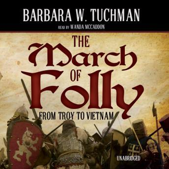 March of Folly by  Barbara W. Tuchman