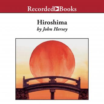 a review of the book hiroshima by john hersey Download hiroshima audiobook by john hersey at downpour audio books - august 6, 1945 hiroshima, japan the first atom bomb was dropped on this city, killing a.