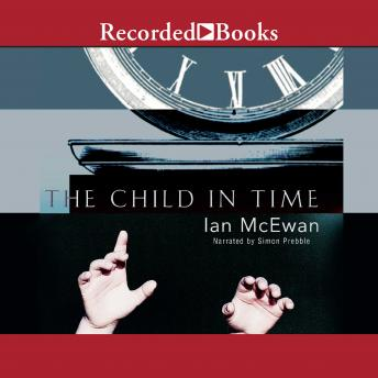 an examination of the novel the child in time by ian mcewan The paperback of the the child in time by ian mcewan at barnes & noble the child in time is an astonishing novel by one of the finest writers of his generation.
