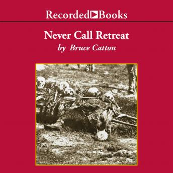 Never Call Retreat Audio book by Bruce Catton