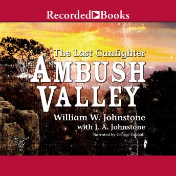 Listen To Ambush Valley By William W Johnstone J A
