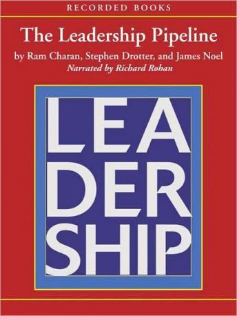 Free Leadership Pipeline: How to Build the Leadership Powered Company Audiobook read by Richard Rohan