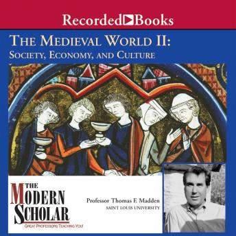 Medieval World II: Society, Economy, and Culture by  Thomas F. Madden