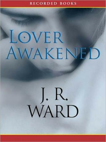 Lover Awakened: A Novel of the Black Dagger Brotherhood, J.R. Ward
