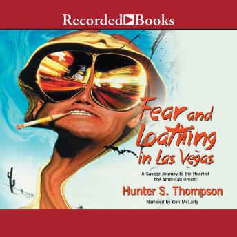 Download Fear and Loathing in Las Vegas: A Savage Journey to the Heart of the American Dream by Hunter S. Thompson